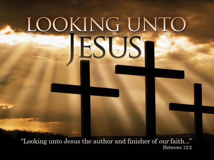 looking-unto-jesus-1